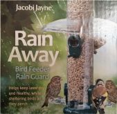 Jacobi Jayne - Rain Away - Bird Feeder Rain Guard