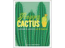 Happy Cactus - Choose It, Love It, Let It Thrive